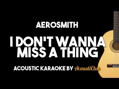 Aerosmith – I Don't Wanna Miss A Thing (Acoustic Guitar Karaoke Backing Track)