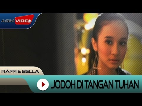Raffi & Bella - Jodoh di tangan Tuhan | Official Video