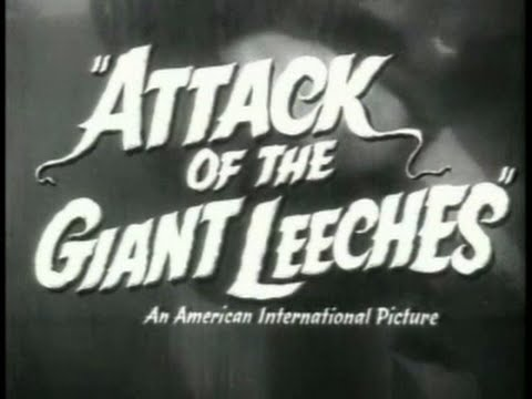 Trailer: Attack of the Giant Leeches - 1959