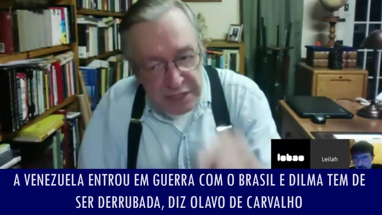A Venezuela entrou em guerra com o Brasil e Dilma tem de ser derrubada, diz Olavo de Carvalho
