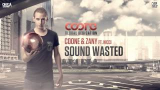 Coone & Zany ft. Nicci - Sound Wasted (Official HQ Preview)