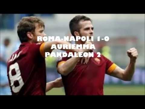 roma-napoli 1-0 commento auriemma (04/04/2015)