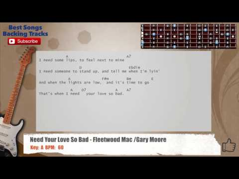 Need Your Love So Bad - Fleetwood Mac / Gary Moore Guitar Backing Track with chords and lyrics