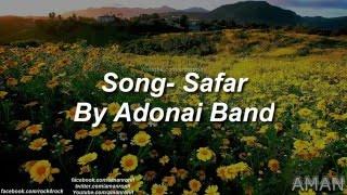 Song- SafarBy Adonai BandLike Adonai Band on Facebook- http://bit.ly/AdonaiBandFBAll Credit Goes to Adonai BandAdd Me on Facebook- http://bit.ly/amanronilFBFollow Me on Twitter- http://bit.ly/amanronilTWTFollow Me on Instagram- http://bit.ly/amanronilInsta