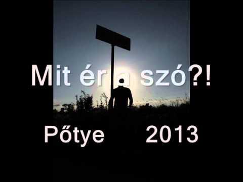 Pőtye-Mit ér a szó?!.2013