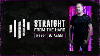 Video Dj Thera - Straight From The Hard Ep004 MP3, 3GP, MP4, WEBM, AVI, FLV Maret 2019