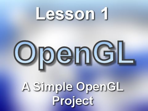 C++ OpenGL Lesson 1: A Simple OpenGL Project