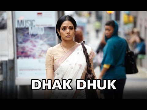 Video Dhak Dhuk (Video Song) | English Vinglish | Sridevi download in MP3, 3GP, MP4, WEBM, AVI, FLV January 2017