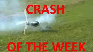 CRASH OF THE WEEK - RC Helicopter Crash Funny - Dangerous Crash - RingebuRC