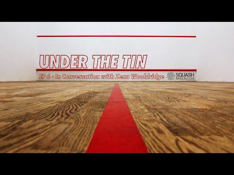 Under The Tin - Episode 6 - Zena Wooldridge - President of the World Squash Federation