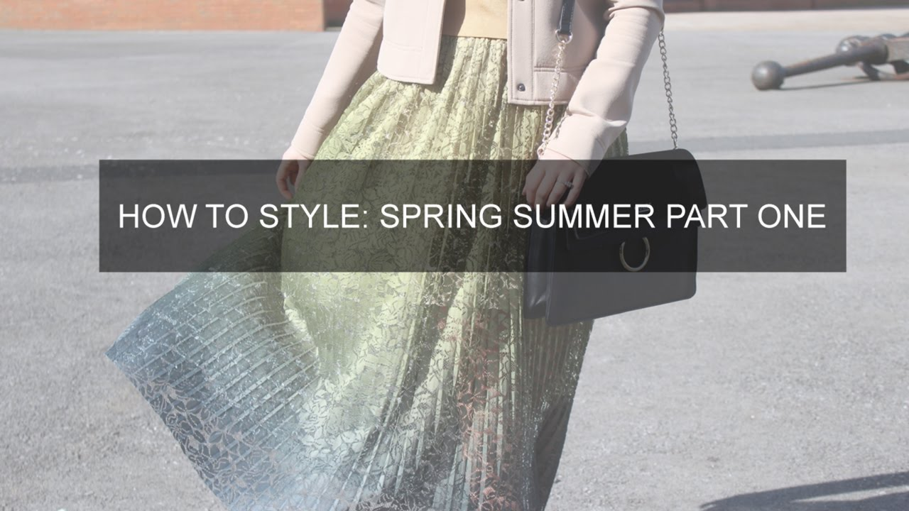HOW TO STYLE SPRING EDITION LOOKBOOK