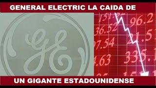 Download Video GENERAL ELECTRIC LA CAÍDA DE UN GIGANTE ESTADOUNIDENSE MP3 3GP MP4