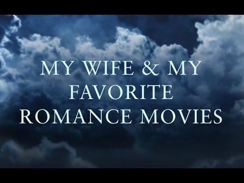 My Wife & My Favorite Romance Movies