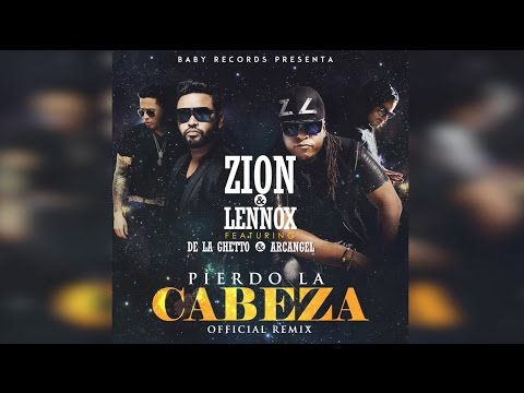 Pierdo La Cabeza Remix - Zion y Lennox Ft. Arcángel y De La Ghetto