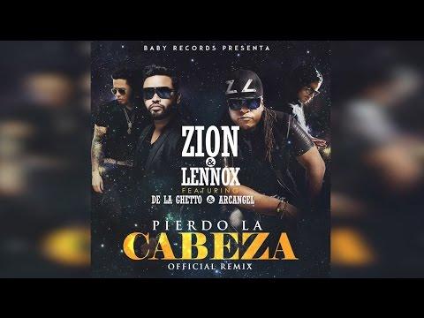 Letra Pierdo la Cabeza (Remix 2) Zion & Lennox Ft Arcangel & De La Ghetto