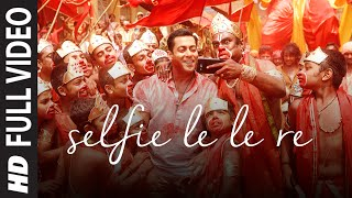 'Selfie Le Le Re' FULL VIDEO Song - Salman Khan | Bajrangi Bhaijaan | T-Series