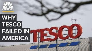 Why Tesco Failed In The United States