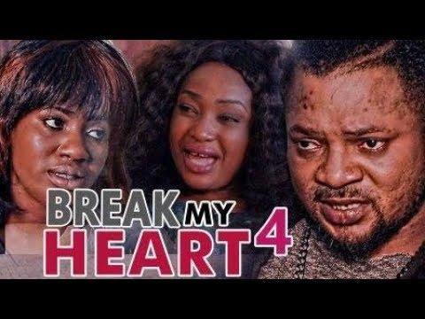 BREAK MY HEART 4 - NIGERIAN NOLLYWOOD MOVIES