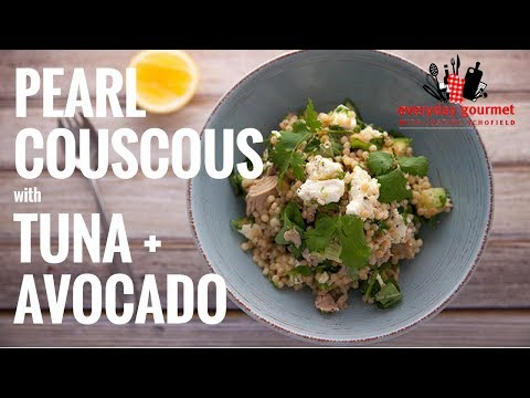 Pearl Couscous with Tuna and Avocado – San Remo | Everyday Gourmet S6 E81