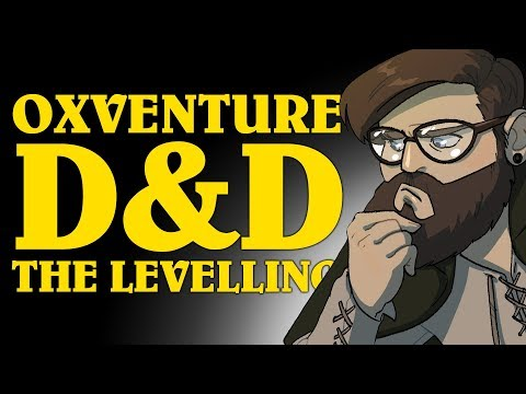 Dungeons & Dragons: THE LEVELLING! Oxventure Levels Up 🎲
