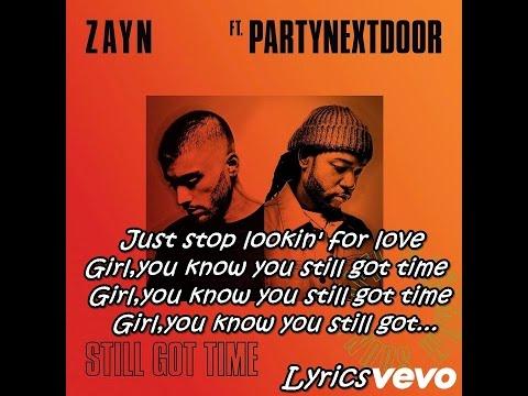 ZAYN(Lyrics) - Still Got Time (ft. PARTYNEXTDOOR)