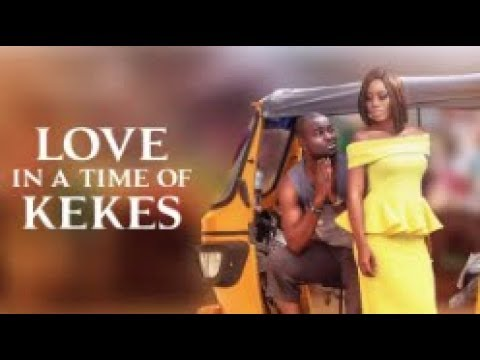Love In A Time of Keke - [Part 1] Latest 2018 Nigerian Nollywood Drama Movie