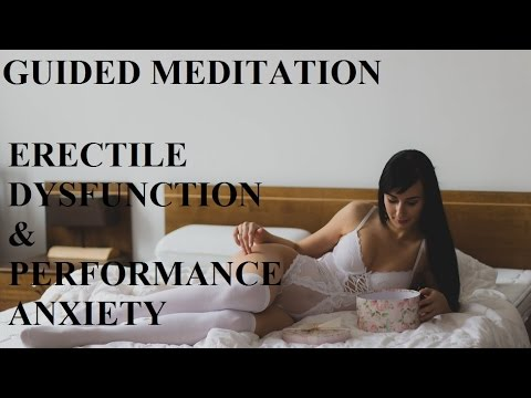 Guided Meditation Sexual Performance Anxiety & Erectile Dysfunction