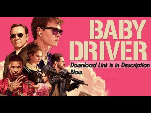 Baby Driver 2017 ♡ FULL MOVIE DOWNLOAD In HD