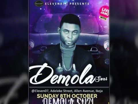 Demola Suzi Live @Eleven07 Ikeja 08-10-17 'audio Cd 1'