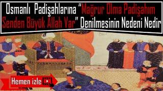 """Merhaba arkadaşlar,Bu videomda Osmanlı padişahlarına neden """"Mağrur Olma Padişahım Senden Büyük Allah Var"""" denildiğini araştırdım. Hadi izleyip öğrenelim"""