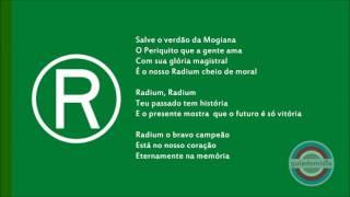 Hino Oficial Radium Futebol Clube da cidade de Mococa, São Paulo.Hino do Verdão da MogianaHino do Periquito da Mogiana
