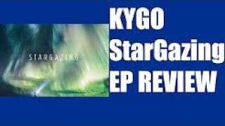 Kygo   Stargazing EP Review HD