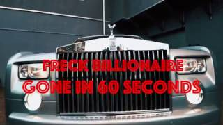 "Freck Billionaire ""Gone in 60 seconds"""