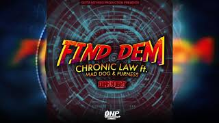 Video Chronic Law Ft. Mad Dwag - Furness - Find Dem MP3, 3GP, MP4, WEBM, AVI, FLV Februari 2019