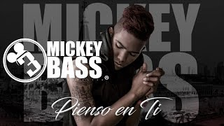 Mickey Bass - Pienso en Ti (Original) - Parranda Reynaldista Vol 4