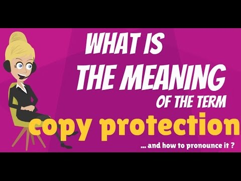 What is COPY PROTECTION? What does COPY PROTECTION mean? COPY PROTECTION meaning & explanation