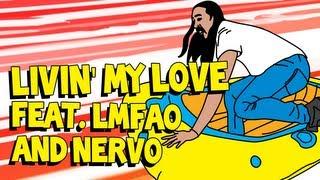 Livin' My Love (ft. LMFAO & NERVO) - Steve Aoki AUDIO