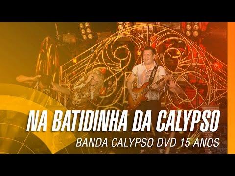 Banda Calypso - Na batidinha da calypso