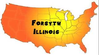 Forsyth (IL) United States  city photos : How to Say or Pronounce USA Cities — Forsyth, Illinois