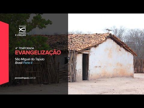 Povos e Línguas - 4ª Temp | País Brasil, São Miguel do Tapuio (Parte II)
