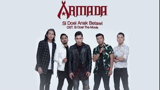 Video Armada - Si Doel Anak Betawi (OST. Si Doel The Movie) MP3, 3GP, MP4, WEBM, AVI, FLV Juli 2018