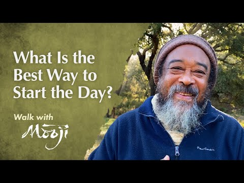 Walk with Mooji: What Is the Best Way to Start the Day?