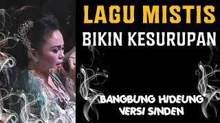 Video Lagu Sunda Mistis Yg Dengar Bisa Kesurupan! [Bangbung Hideung] MP3, 3GP, MP4, WEBM, AVI, FLV Agustus 2018
