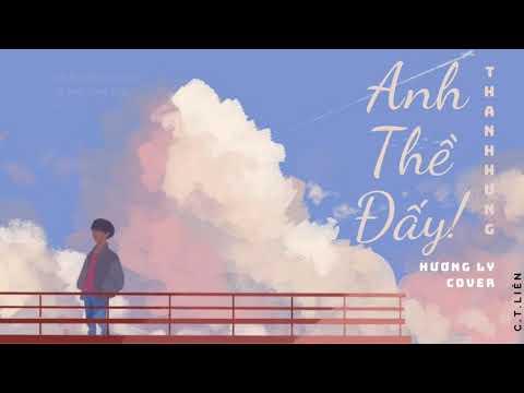 [Lyrics] - Anh Thề Đấy - Thanh Hưng (Hương Ly cover)