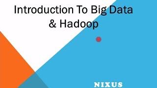 Hadoop Training First Free Session By Nixus Technologies