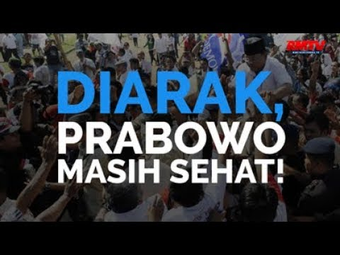 Diarak, Prabowo Masih Sehat!