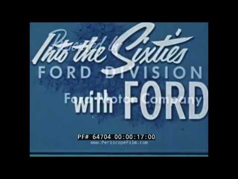INTO THE SIXTIES WITH FORD   1960s FORD MOTOR COMPANY PROMOTIONAL FILM AUTOMOBILES  ROUGE  64704