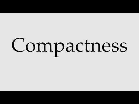 How to Pronounce Compactness