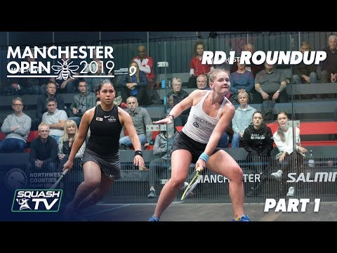Squash: Manchester Open 2019 - Rd 1 Roundup [Pt.1]