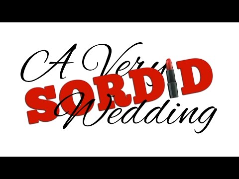 A Very Sordid Wedding - Official Trailer (2017)